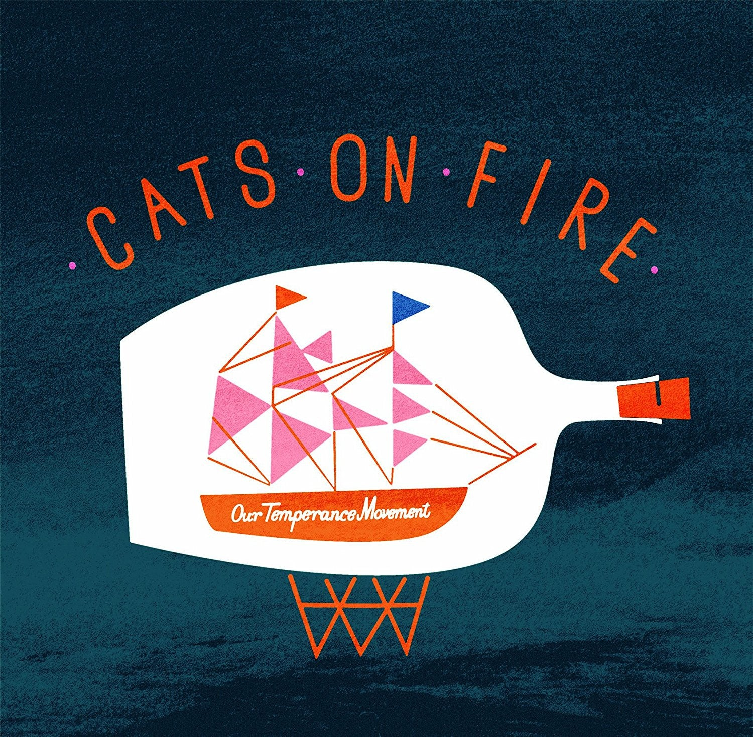 Cats On Fire - Our Temperance Movement
