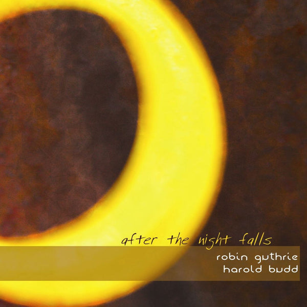 Robin Guthrie & Harold Budd - After The Night Falls