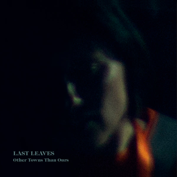 Last Leaves - Other Towns Than Ours