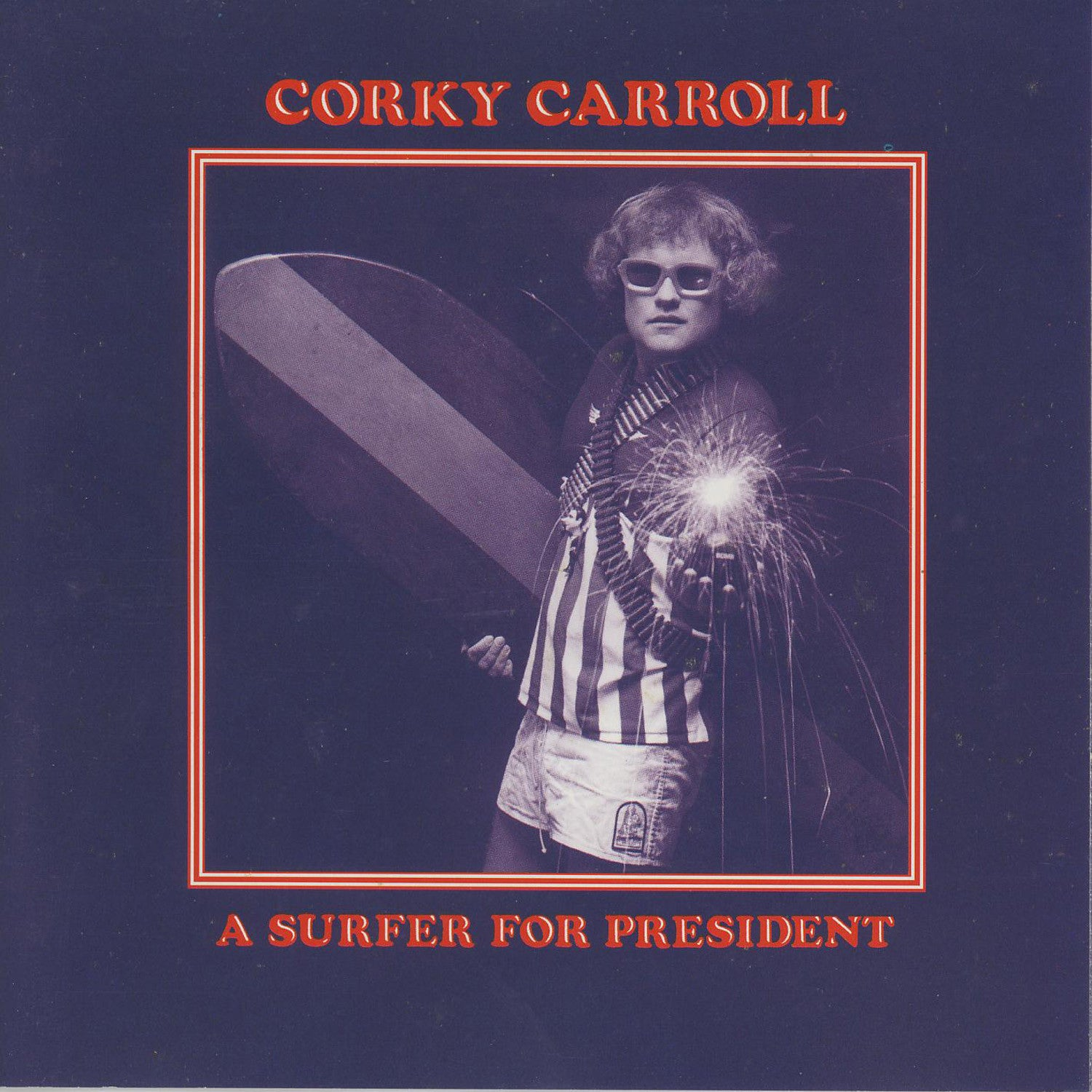 Corky Carroll - A Surfer for President