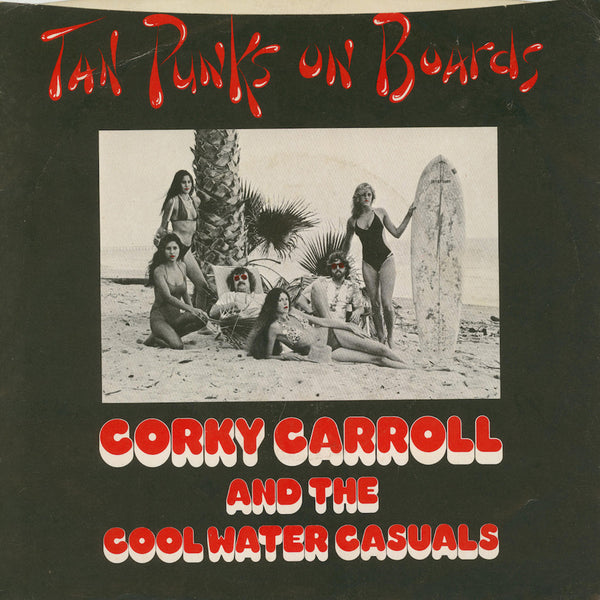 Corky Carroll - Tan Punks on Boards