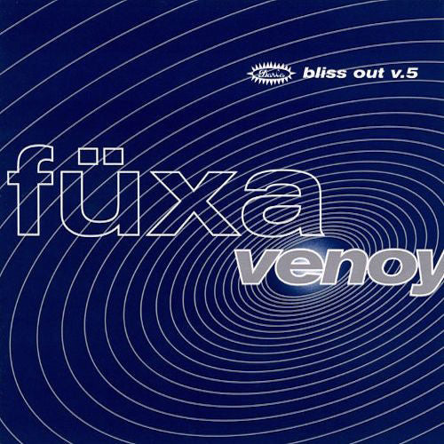 Fuxa - Venoy: Bliss Out, Vol. 5