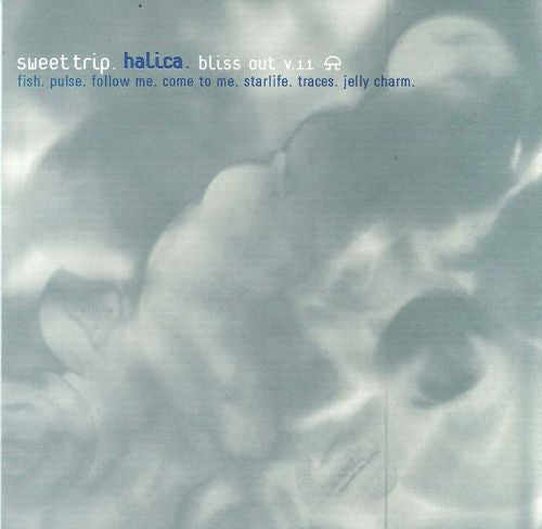 Sweet Trip - Halica: Bliss Out, Vol. 11