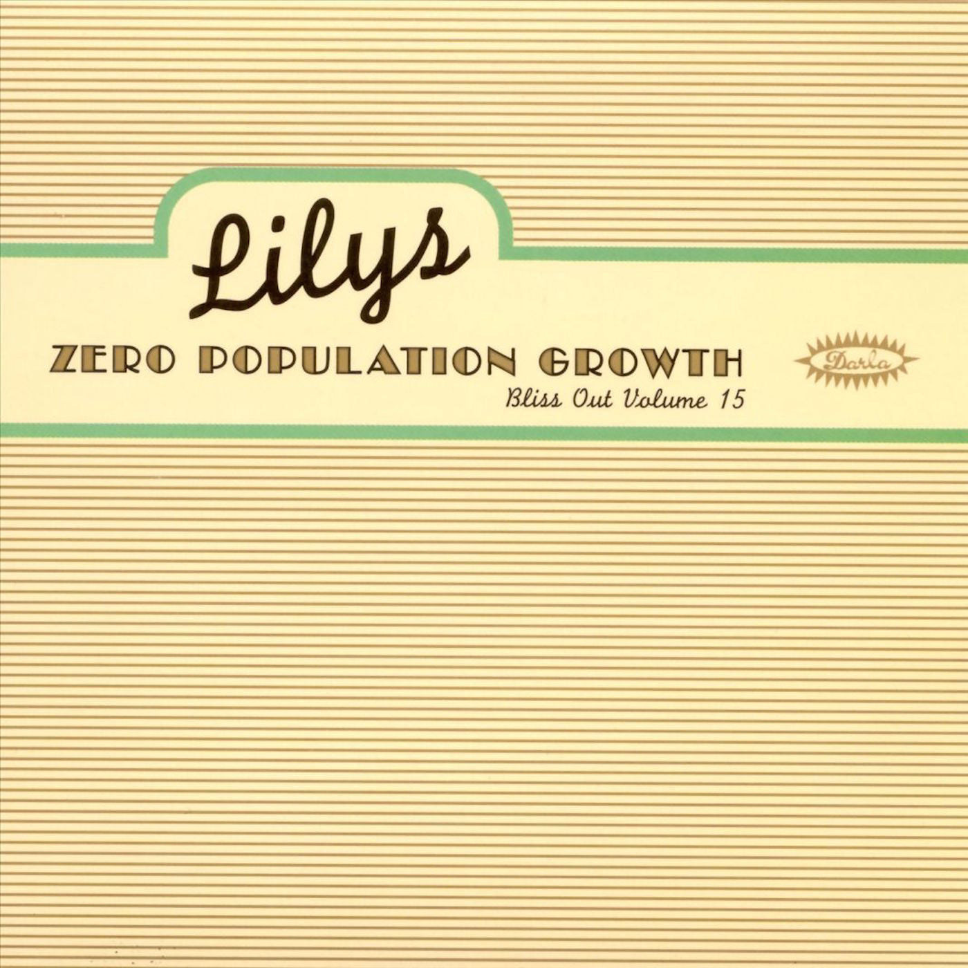 Lilys - Zero Population Growth: Bliss Out, Vol.15