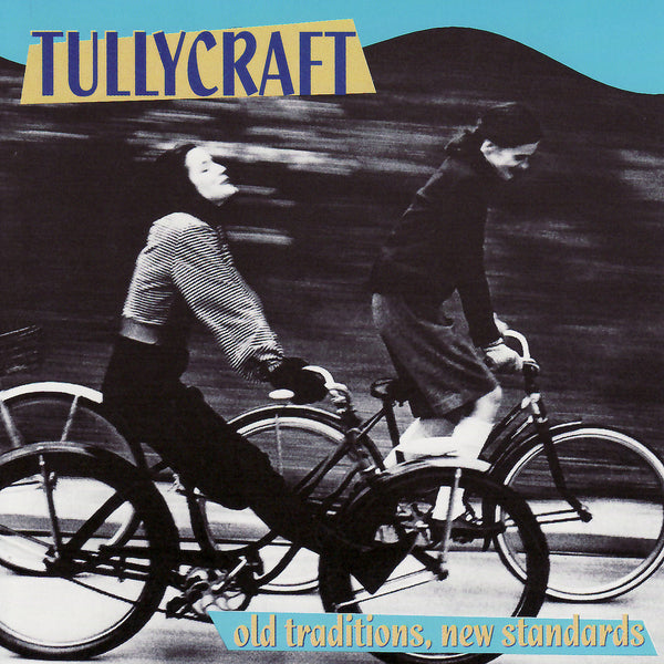 Tullycraft - Old Traditions, New Standards