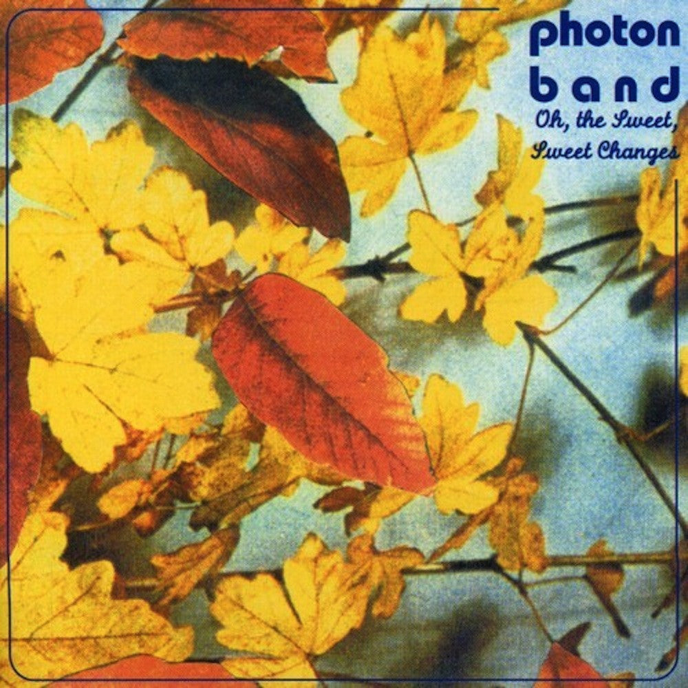 Photon Band - Oh, the Sweet, Sweet Changes