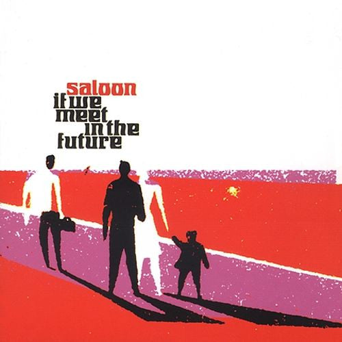 Saloon - If We Meet in the Future