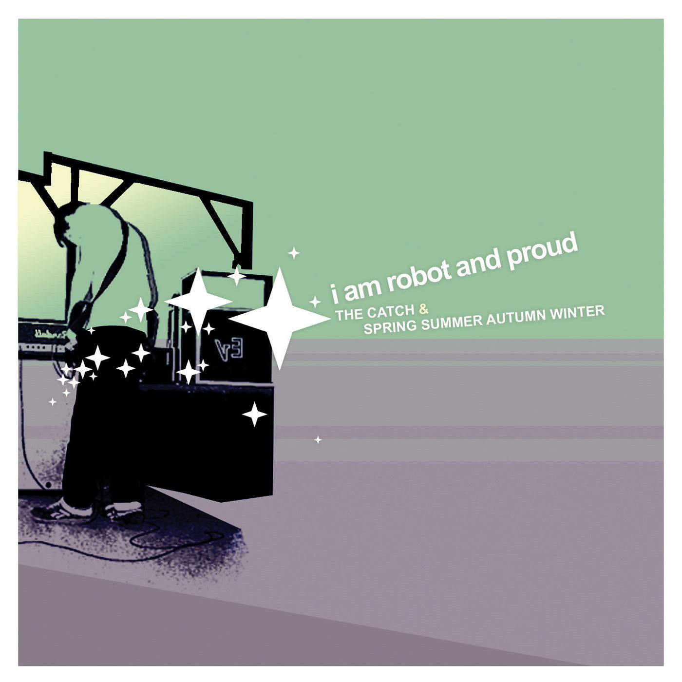 I Am Robot And Proud - The Catch & Spring Summer Autumn Winter