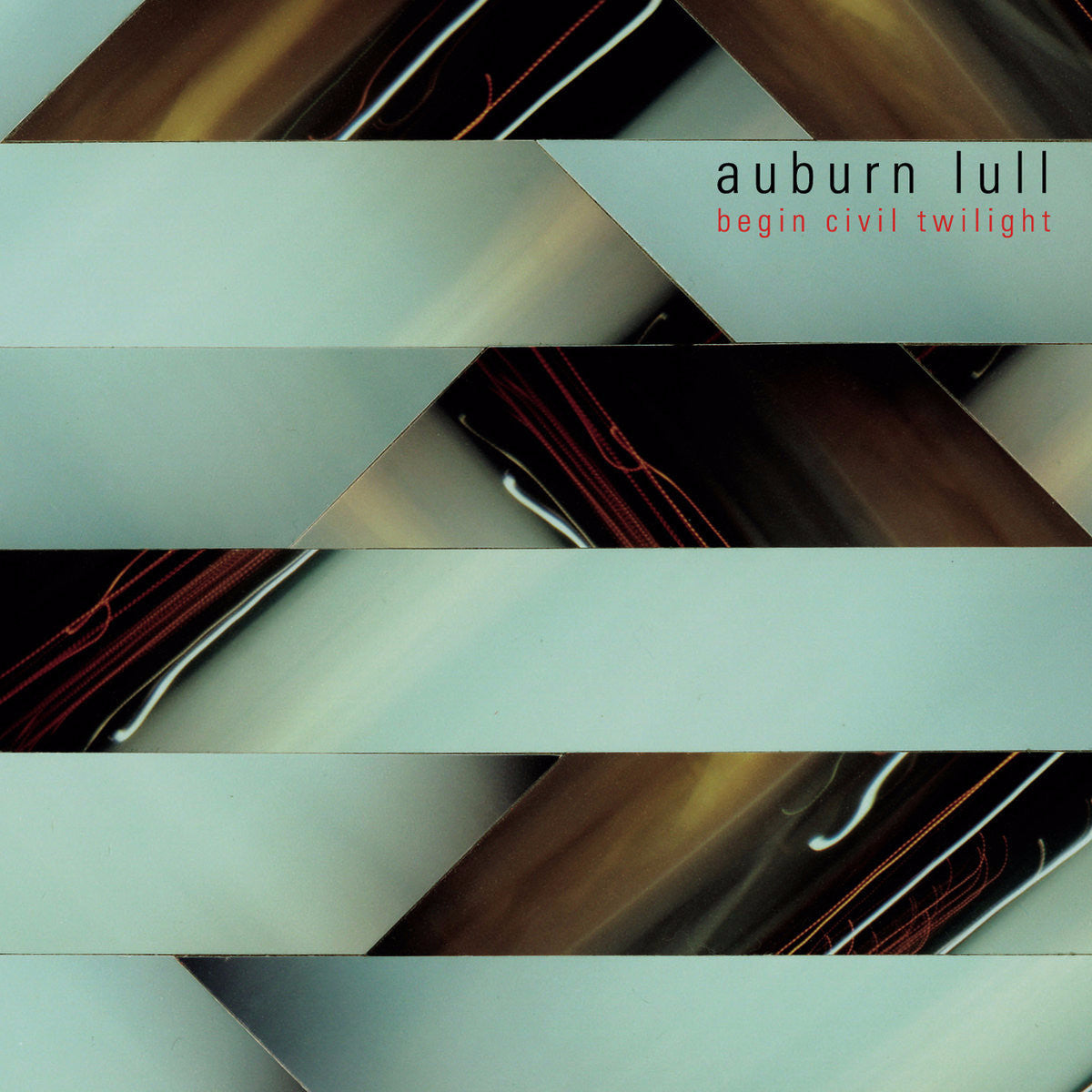 Auburn Lull - Begin Civil Twilight