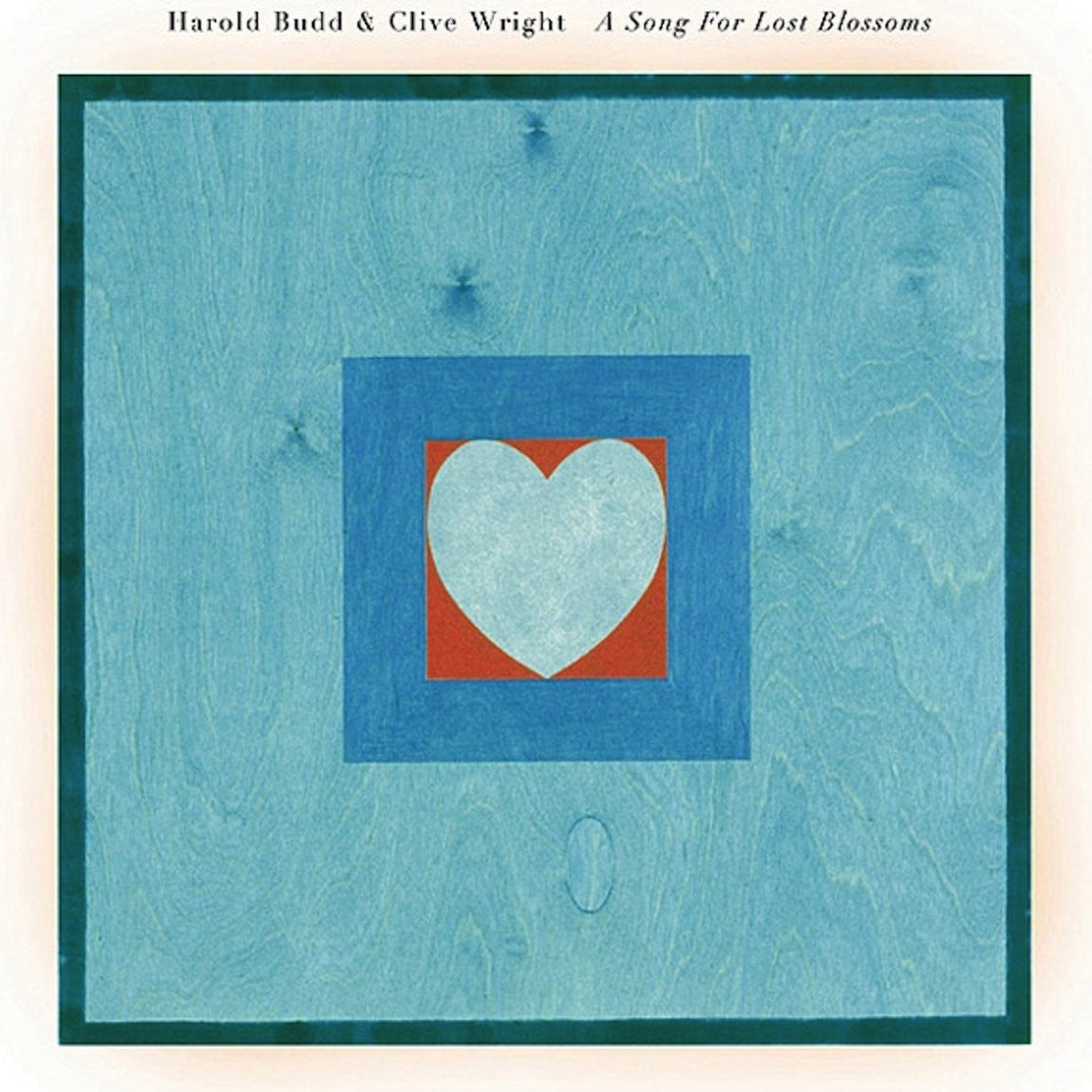 Harold Budd & Clive Wright - A Song for Lost Blossoms
