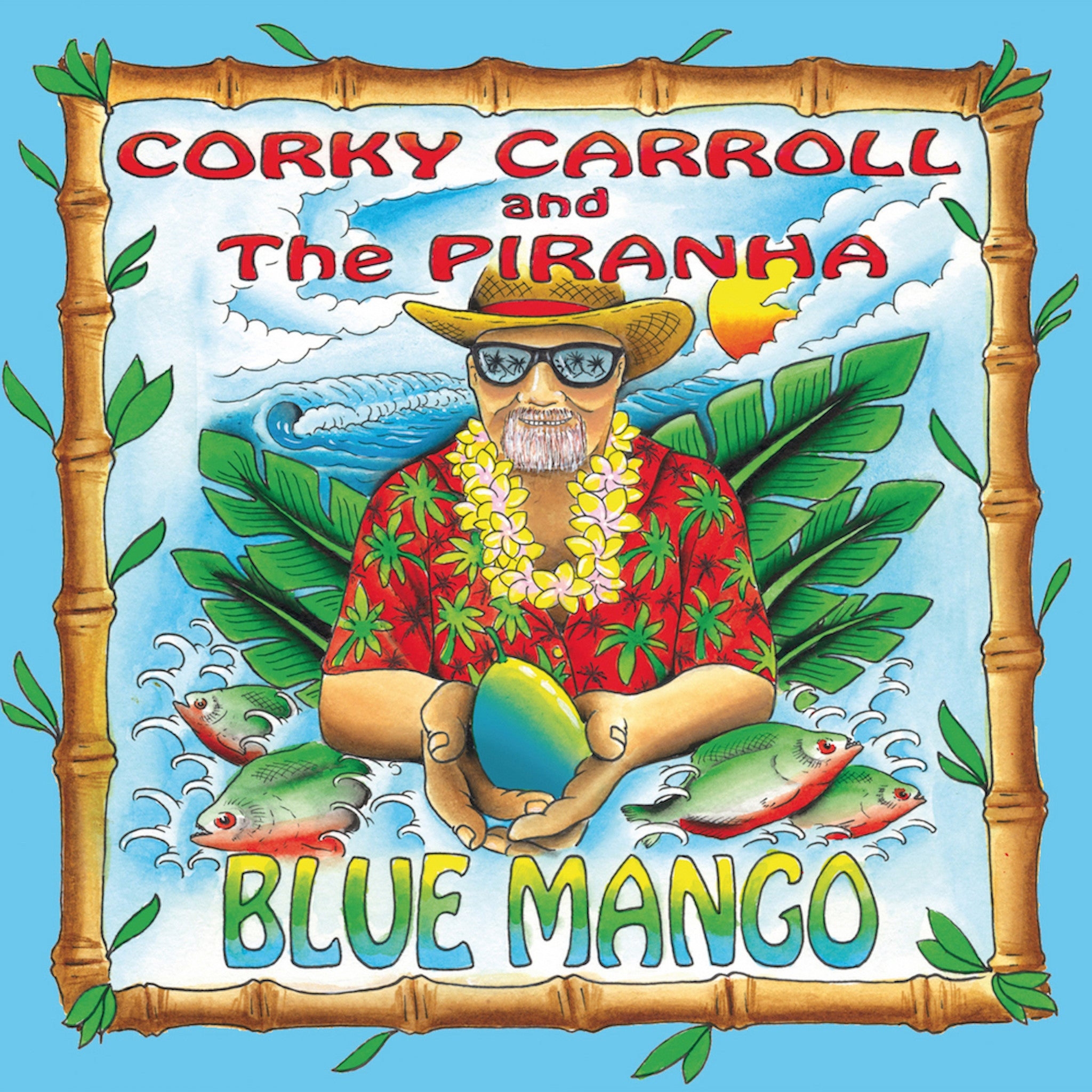 Corky Carroll and the Piranha - Blue Mango