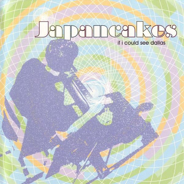 Japancakes - If I Could See Dallas