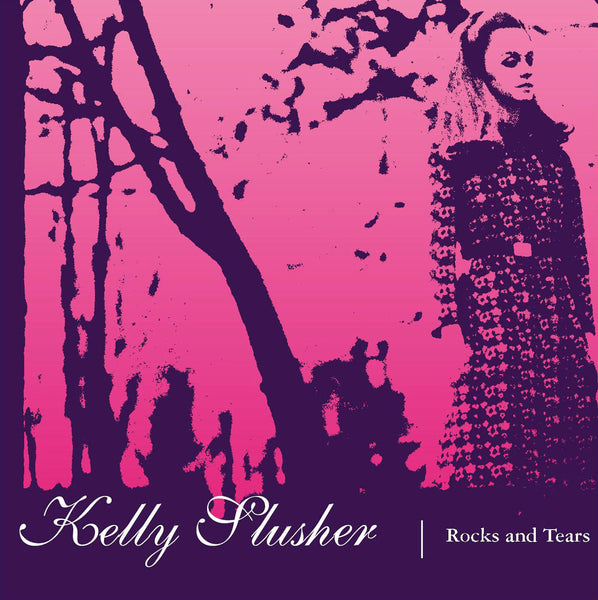 Kelly Slusher - Rocks & Tears
