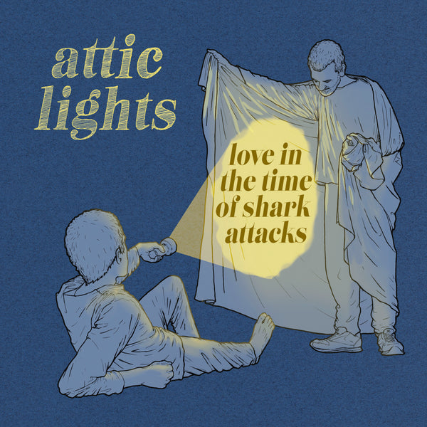 Attic Lights - Love in the Time of Shark Attacks