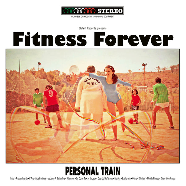 Fitness Forever - Personal Train (25th Elefant Anniversary Reissue)