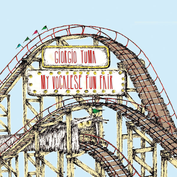 Giorgio Tuma - My Vocalese Fun Fair (25th Elefant Anniversary Reissue)