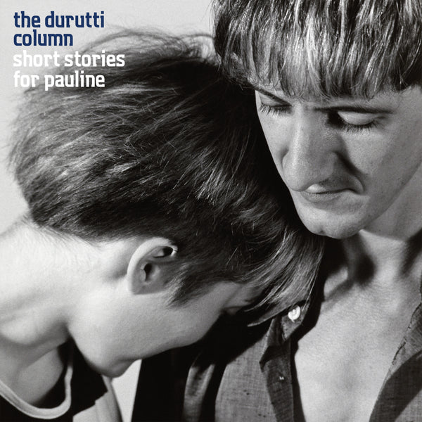 Durutti Column, The - Short Stories for Pauline