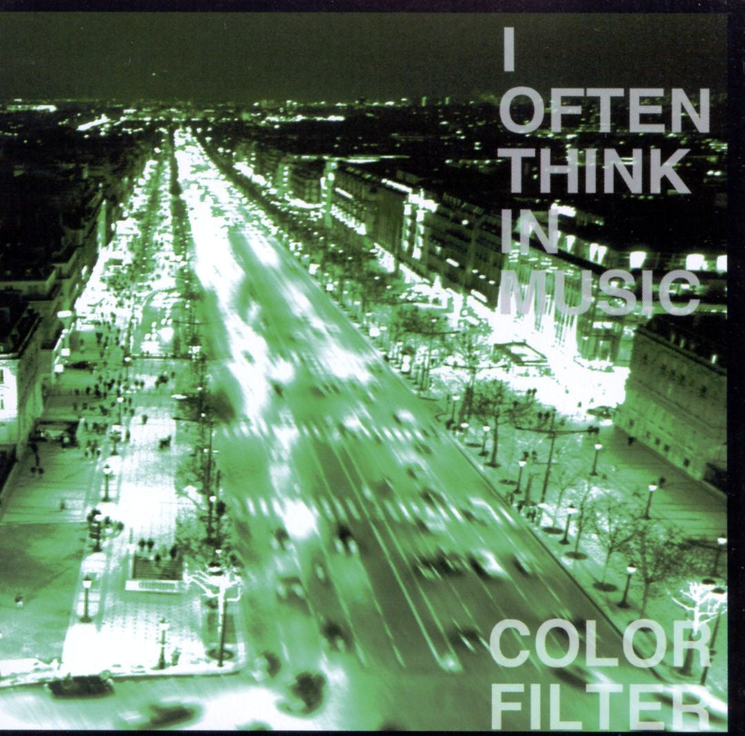 Color Filter - I Often Think In Music