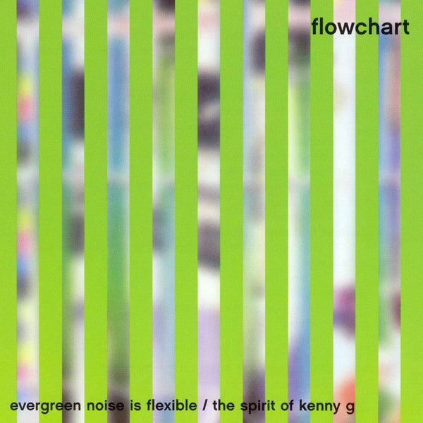 Flowchart - Evergreen Noise Is Flexible / The Spirit of Kenny G