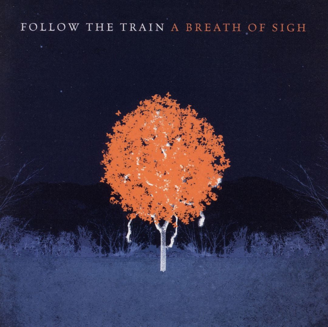 Follow The Train - A Breath of Sigh
