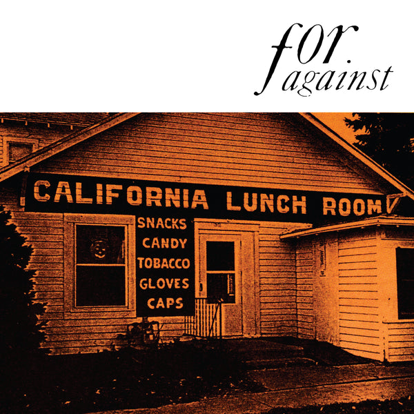 For Against - Mason's California Lunchroom