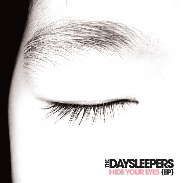 Daysleepers, The - Hide Your Eyes EP