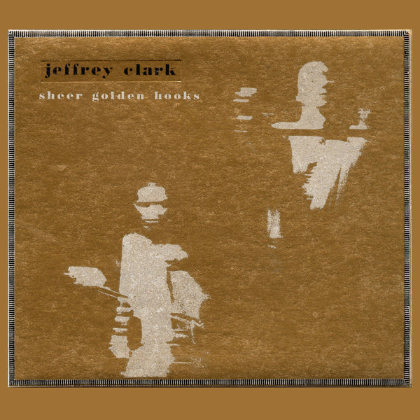 Jeffrey Clark - Sheer Golden Hooks