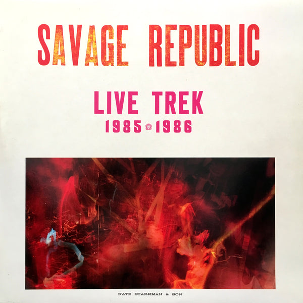 Savage Republic - Live Trek 1985-1986