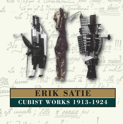 Erik Satie - Cubist Works 1913-1924