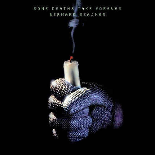 Bernard Szajner - Some Deaths Take Forever