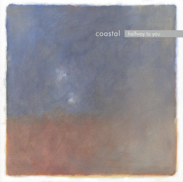 Coastal - Halfway To You