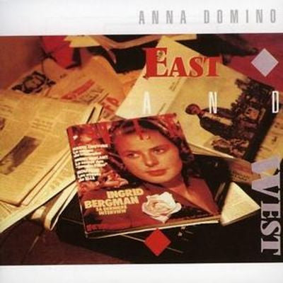 Anna Domino - East & West