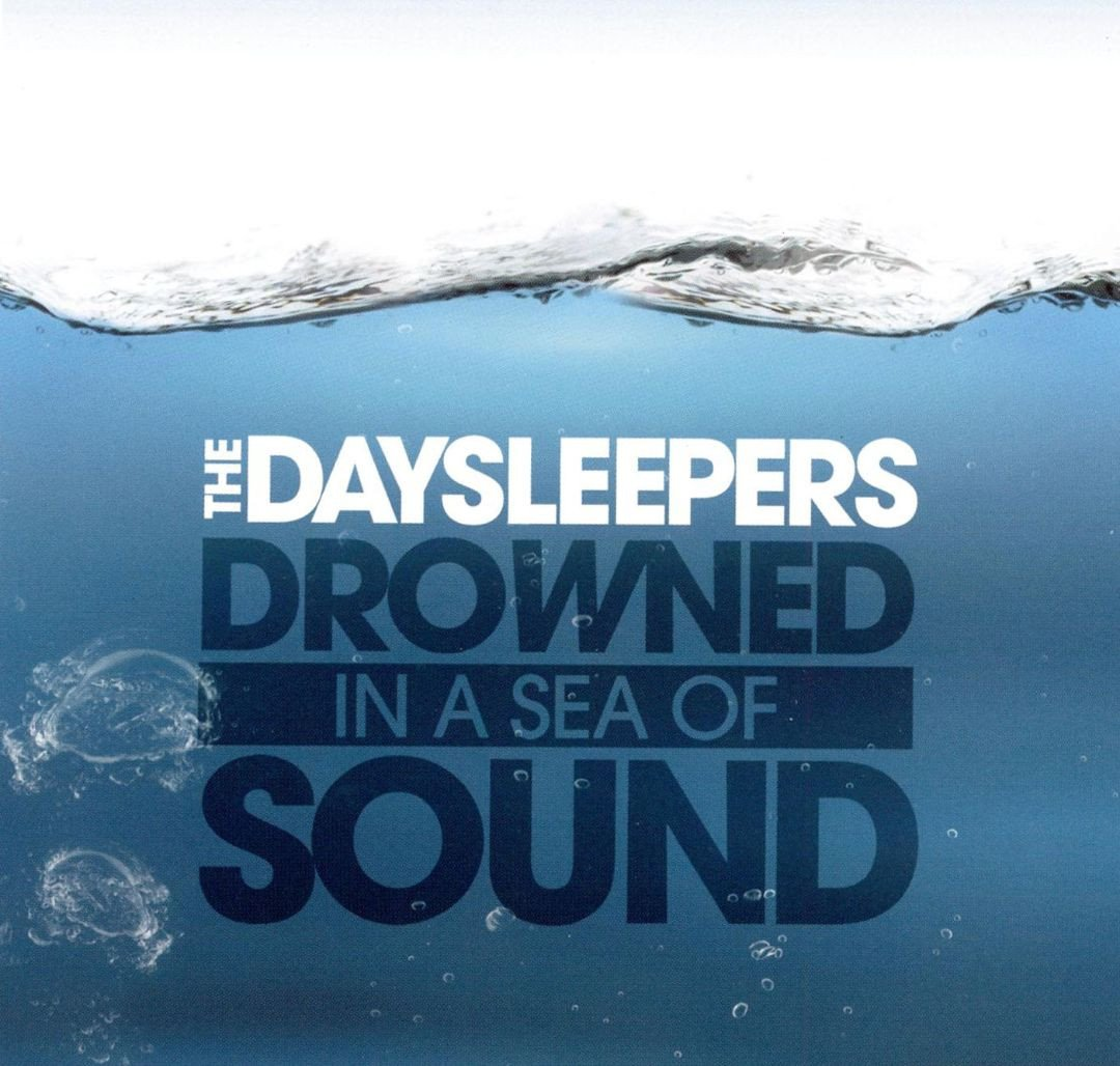 Daysleepers, The - Drowned in a Sea of Sound