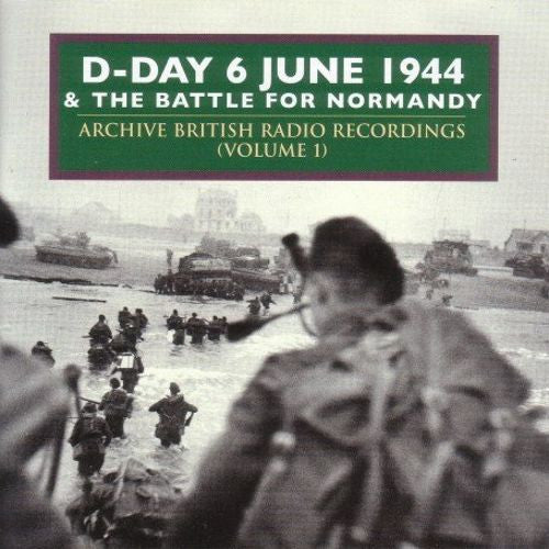D-Day & Normandy - D-Day & the Battle of Normandy June 1944, Vol 1.