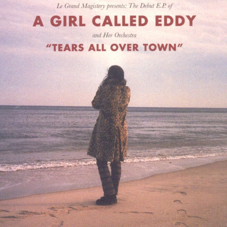 A Girl Called Eddy - Tears All Over Town