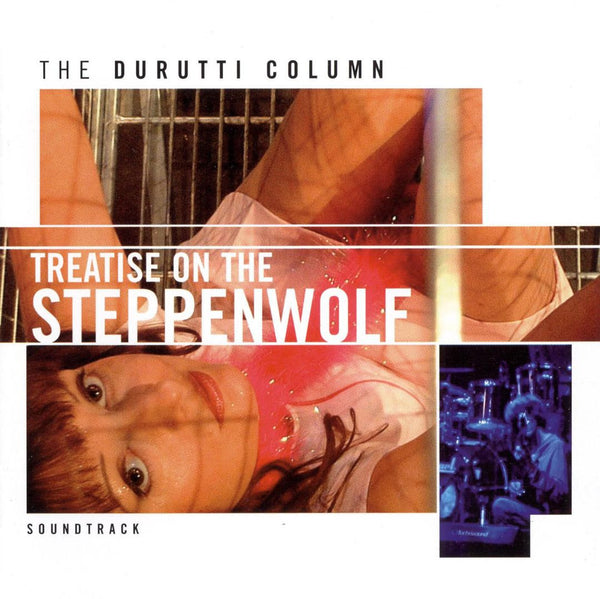 Durutti Column, The - Treatise on the Steppenwolf
