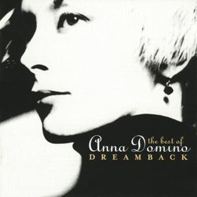 Anna Domino - Dreamback: Best Of