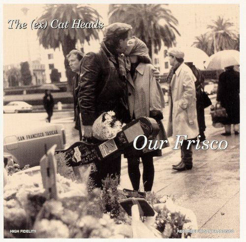 (Ex) Cat Heads, The - Our Frisco