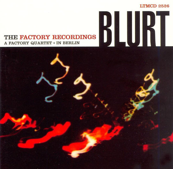 Blurt - The Factory Recordings