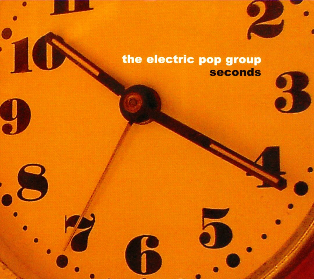 Electric Pop Group, The - Seconds