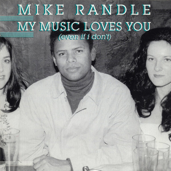 Mike Randle - My Music Loves You (Even If I Don't)