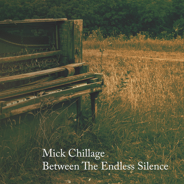Mick Chillage - Between the Endless Silence