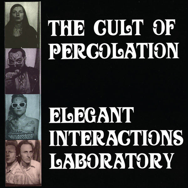 Cult of Percolation, The - Elegant Interactions Laboratory