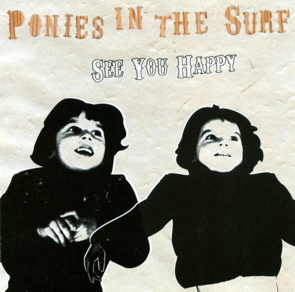 Ponies In The Surf - See You Happy