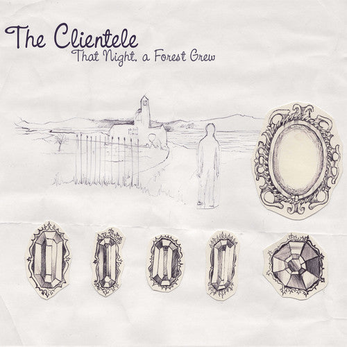 Clientele - That Night, A Forest Grew
