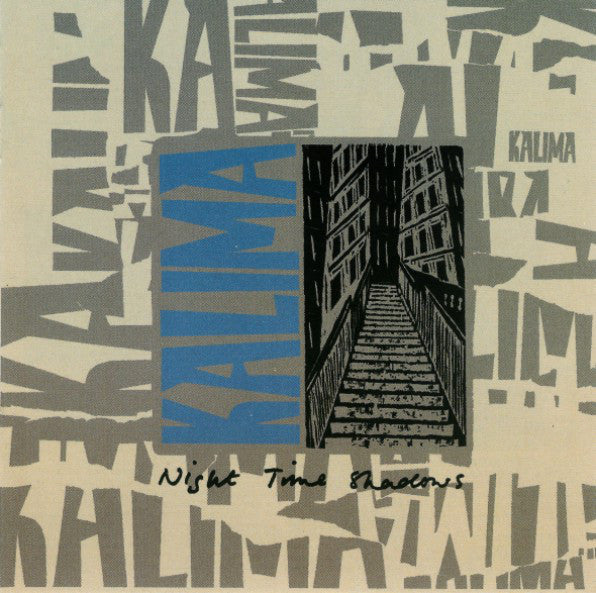 Kalima - Night Time Shadows + Singles
