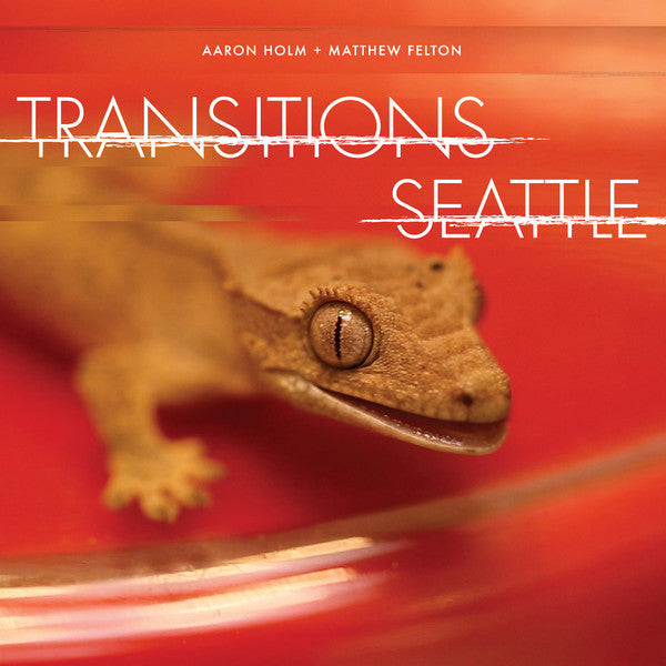 Aaron Holm, Matthew Felton - Transitions Seattle