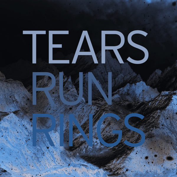 Tears Run Rings - In Surges Remix EP