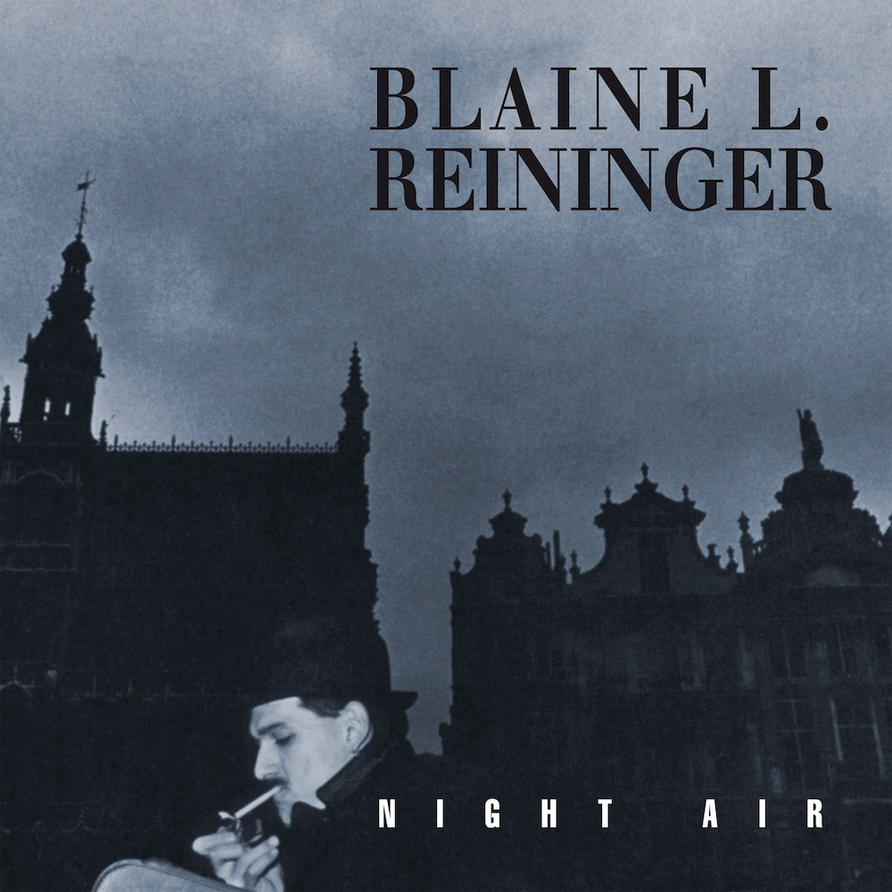 Blaine L. Reininger - Night Air