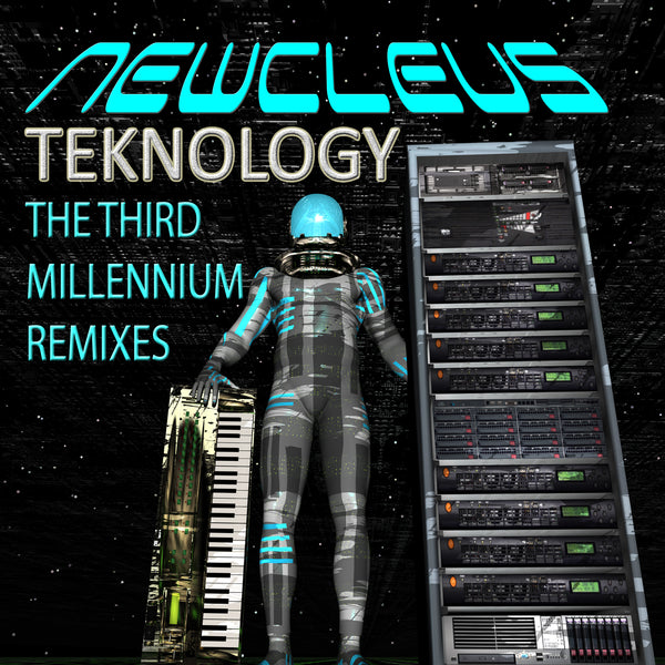 Newcleus - Teknology: The Third Millennium Remixes